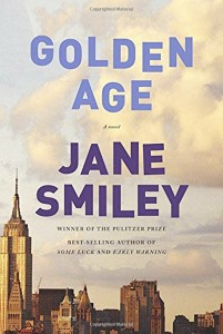"""Jane Smiley's latest book, the end of her Last Hundred Years trilogy. """"Some Luck"""" and """"Early Warning"""" are the other two."""