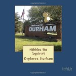 The cover of 'Nibbles the Squirrel Explores Durham.' Submitted photo
