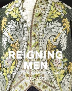 """Reigning Men, Fashion in Menswear,"" a guide to the history of men's fashion."